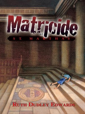cover image of Matricide at St. Martha's