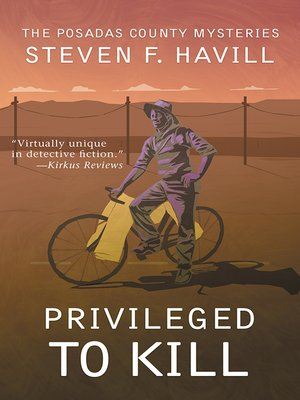 Privileged to Kill by Steven F Havill · OverDrive (Rakuten