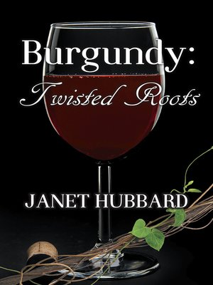cover image of Burgundy: Twisted Roots