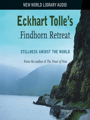cover image of Eckhart Tolle Findhorn Retreat