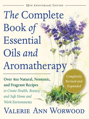 cover image of The Complete Book of Essential Oils and Aromatherapy