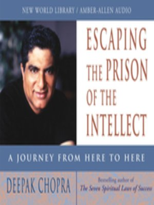 cover image of Escaping the Prison of the Intellect