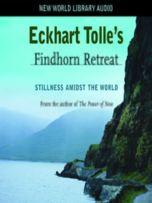 cover image of Eckhart Tolle's Findhorn Retreat