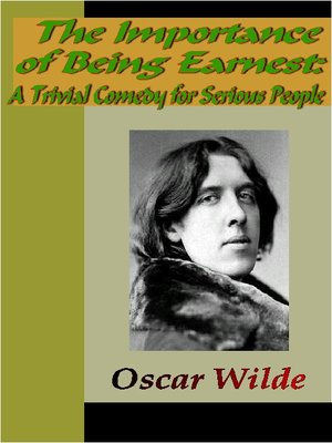 cover image of The Importance of Being Earnest:  A Trivial Comedy for Serious People