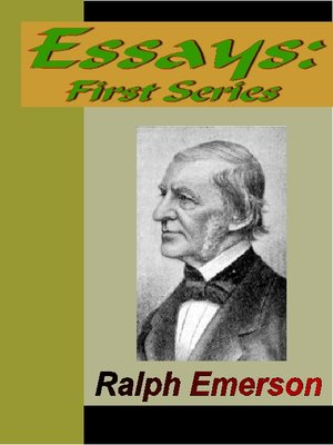 essays first series by ralph waldo emerson acirc middot overdrive essays first series 1841