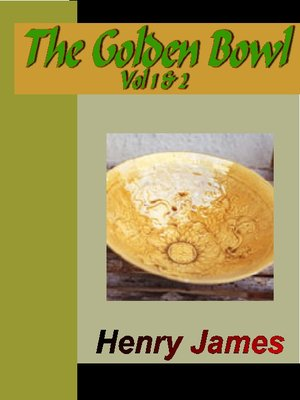 cover image of The Golden Bowl Vol. 1 & 2