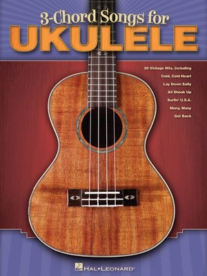 cover image of 3-Chord Songs for Ukulele (Songbook)
