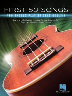 cover image of First 50 Songs You Should Play on Solo Ukulele