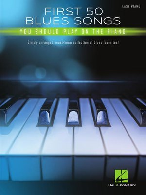 cover image of First 50 Blues Songs You Should Play on the Piano