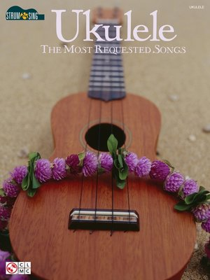 cover image of Ukulele--The Most Requested Songs (Songbook)