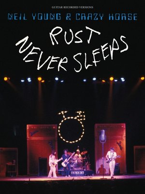 cover image of Neil Young--Rust Never Sleeps (Songbook)
