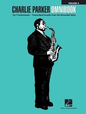 cover image of Charlie Parker Omnibook--Volume 2