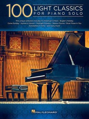 cover image of 100 Light Classics for Piano Solo