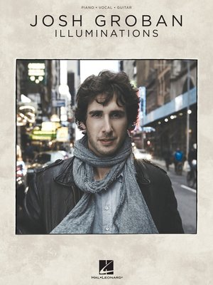 cover image of Josh Groban--Illuminations (Songbook)