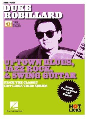 cover image of Duke Robillard--Uptown Blues, Jazz Rock & Swing Guitar Songbook/Online Video
