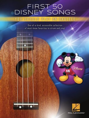 cover image of First 50 Disney Songs You Should Play on Ukulele