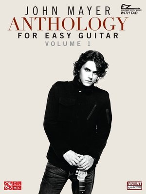 cover image of John Mayer Anthology for Easy Guitar--Volume 1 (Songbook)