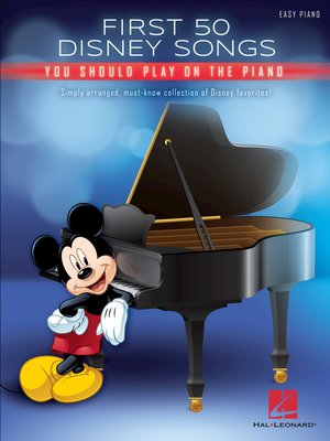 cover image of First 50 Disney Songs You Should Play on the Piano