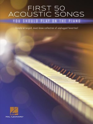 cover image of First 50 Acoustic Songs You Should Play on Piano