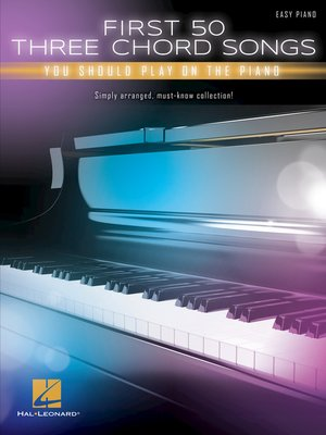 cover image of First 50 3-Chord Songs You Should Play on Piano