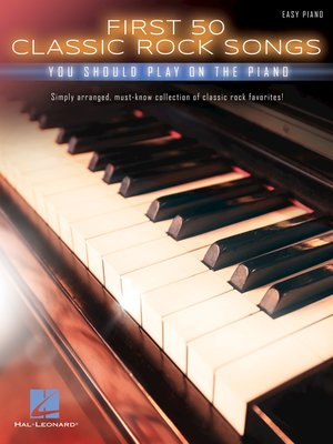 cover image of First 50 Classic Rock Songs You Should Play on Piano