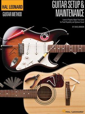cover image of Hal Leonard Guitar Method--Setup & Maintenance