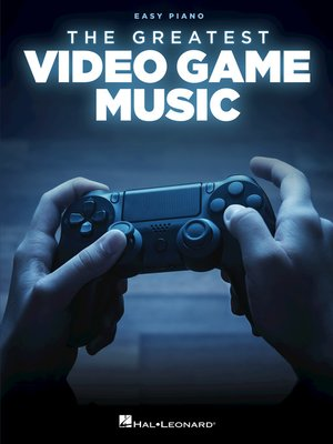 cover image of The Greatest Video Game Music Songbook