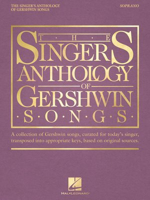 cover image of The Singer's Anthology of Gershwin Songs--Soprano
