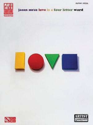 cover image of Jason Mraz--Love Is a Four Letter Word Songbook