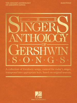 cover image of The Singer's Anthology of Gershwin Songs--Baritone