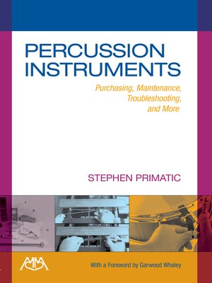 cover image of Percussion Instruments--Purchasing, Maintenance, Troubleshooting & More