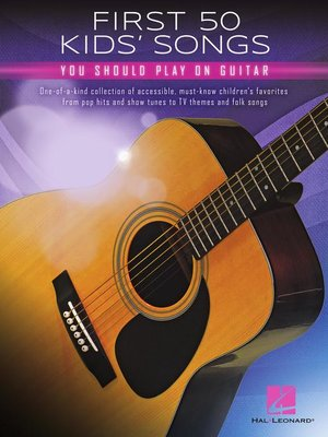 cover image of First 50 Kids' Songs You Should Play on Guitar Songbook