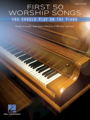 cover image of First 50 Worship Songs You Should Play on Piano