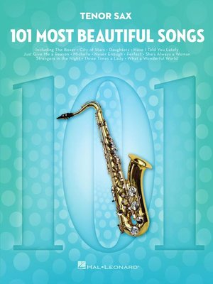 cover image of 101 Most Beautiful Songs for Tenor Sax