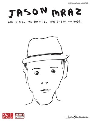 cover image of Jason Mraz--We Sing. We Dance. We Steal Things. (Songbook)