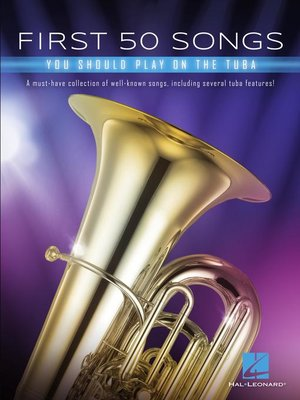 cover image of First 50 Songs You Should Play on Tuba Songbook