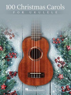 cover image of 100 Christmas Carols for Ukulele