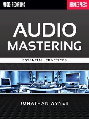 cover image of Audio Mastering--Essential Practices