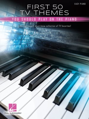 cover image of First 50 TV Themes You Should Play on Piano Songbook