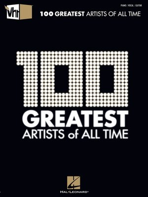 cover image of VH1 100 Greatest Artists of All Time (Songbook)