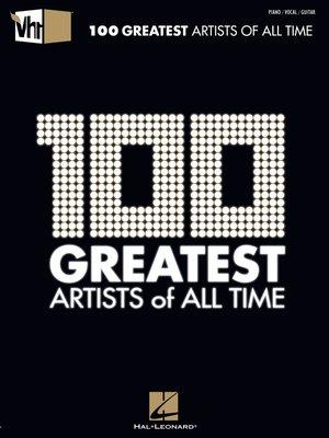 Hal leonardpublisher overdrive rakuten overdrive ebooks cover image of vh1 100 greatest artists of all time songbook fandeluxe Gallery