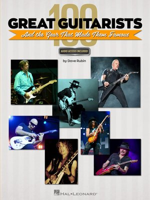 cover image of 100 Great Guitarists and the Gear That Made Them Famous