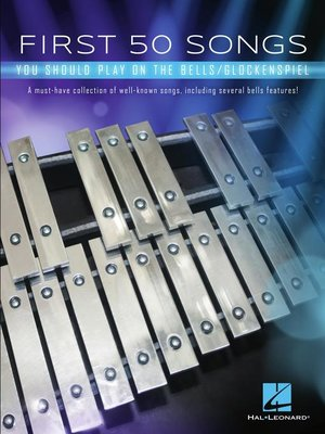 cover image of First 50 Songs You Should Play on the Bells/Glockenspiel Songbook