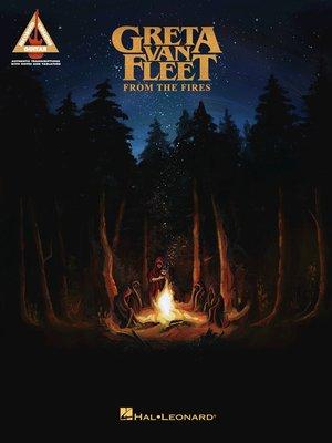 cover image of Greta Van Fleet--From the Fires Songbook