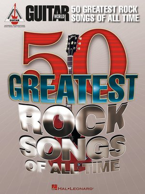 cover image of Guitar World's 50 Greatest Rock Songs of All Time Songbook