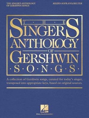 cover image of The Singer's Anthology of Gershwin Songs--Mezzo-Soprano/Belter