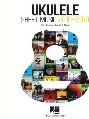 cover image of Ukulele Sheet Music 2010-2019