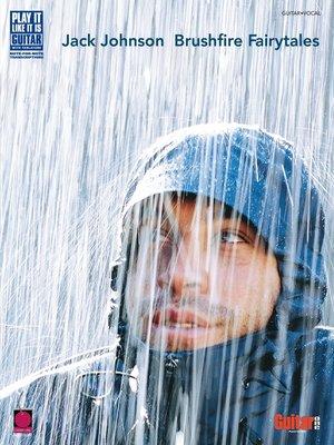 cover image of Jack Johnson--Brushfire Fairytales (Songbook)