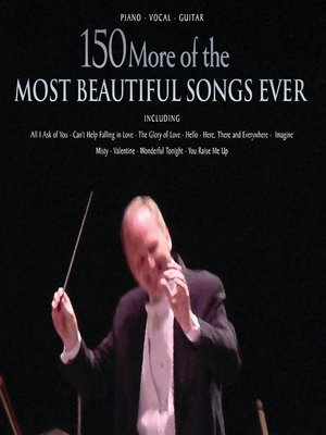 cover image of 150 More of the Most Beautiful Songs Ever (Songbook)