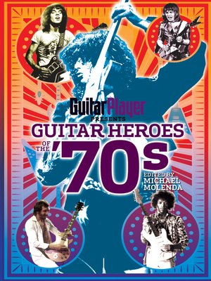 cover image of Guitar Player Presents Guitar Heroes of the '70s